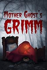 Mother Ghost's Grimm Vol. 1 Kindle Edition