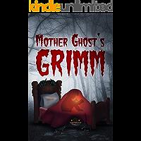 Mother Ghost's Grimm Vol. 1