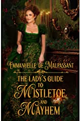 The Lady's Guide to Mistletoe and Mayhem (The Lady's Guide... Book 1) Kindle Edition
