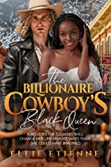 The Billionaire Cowboy's Black Queen: BWWM, Cowboy, Marriage, Billionaire Romance (Interconnected Hearts Book 1) Kindle Edition
