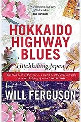 Hokkaido Highway Blues: Hitchhiking Japan Paperback
