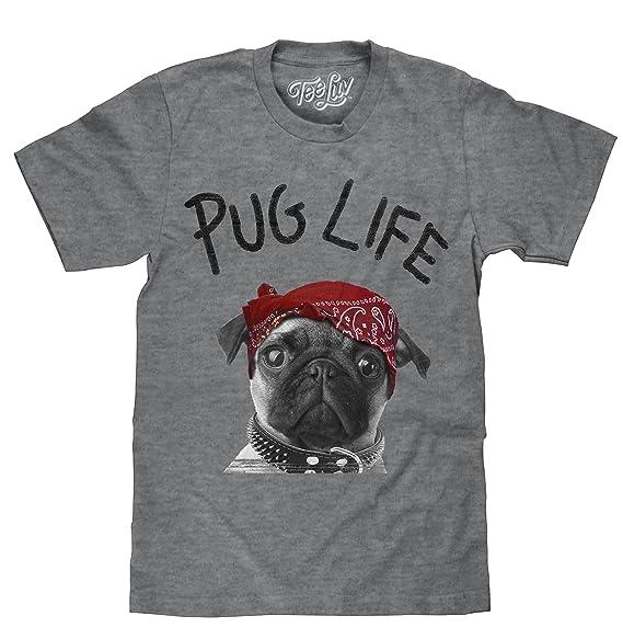 ed19fdd2ccb57 Tee Luv Pug Life T-Shirt - Pug Dog Graphic Tee Shirt