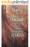 Hope in Oakland: Historical fiction novel (Book Series: Oakland Book 1) (Oakland Series)