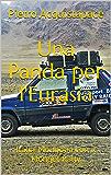 Una Panda per l'Eurasia: Italia-Mongolia con il Mongol Rally