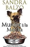 Murder a la Mocha: A coffeehouse cozy (A Maggy Thorsen Mystery, 11)