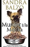 Murder a la Mocha: A coffeehouse cozy (A Maggy Thorsen Mystery Book 11)