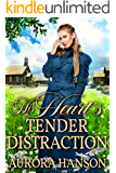 His Heart's Tender Distraction: A Historical Western Romance Book