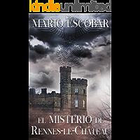 El misterio de Rennes-le-Château: El secreto oculto de los merovingios