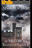 El misterio de Rennes-le-Château: El secreto oculto de los merovingios (Spanish Edition)