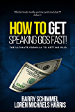 How To Get Speaking Gigs Fast!: The Ultimate Formula To Getting Paid