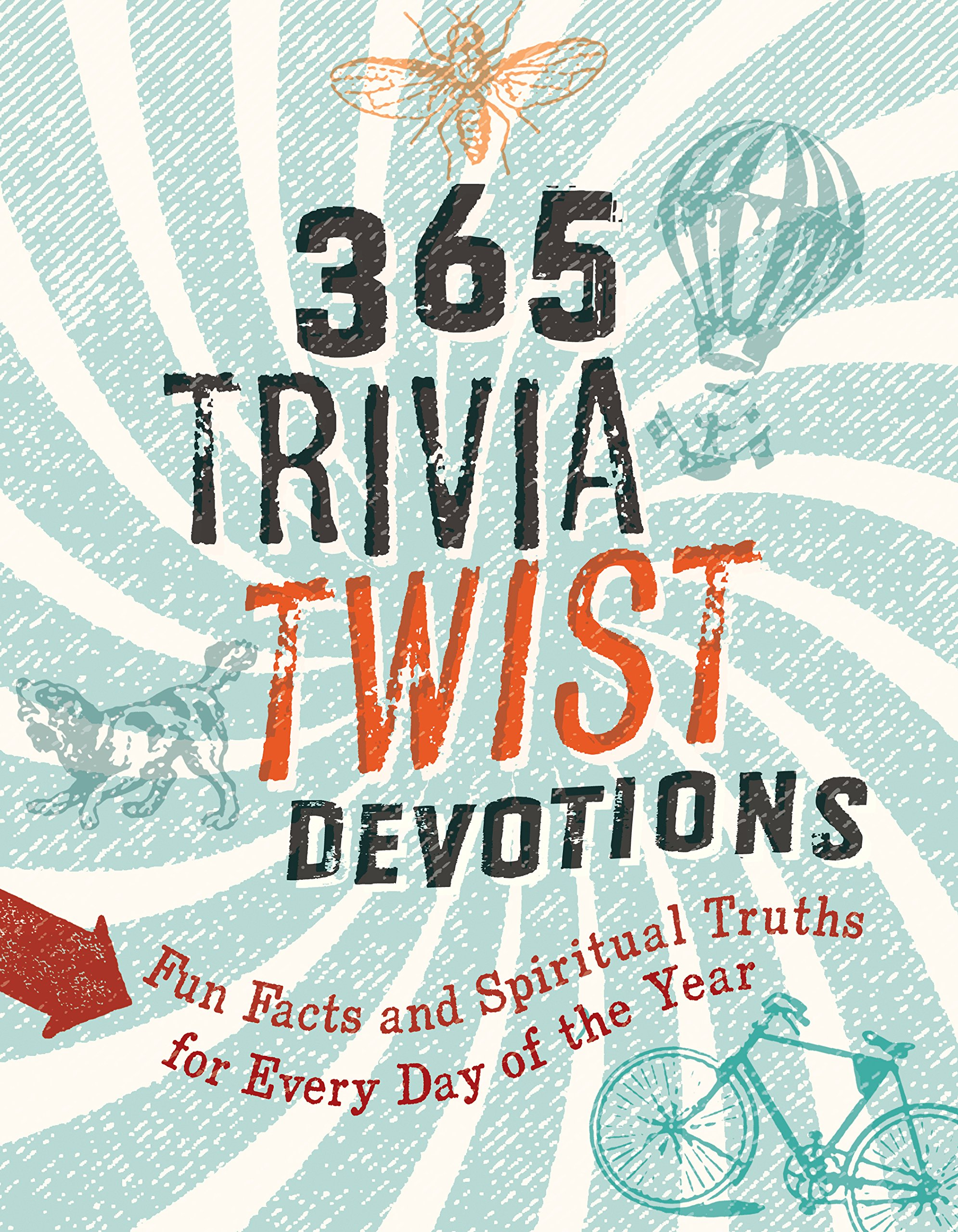 365 Trivia Twist Devotions: Fun Facts and Spiritual Truths for Every Day of  the Year Paperback – March 15, 2018