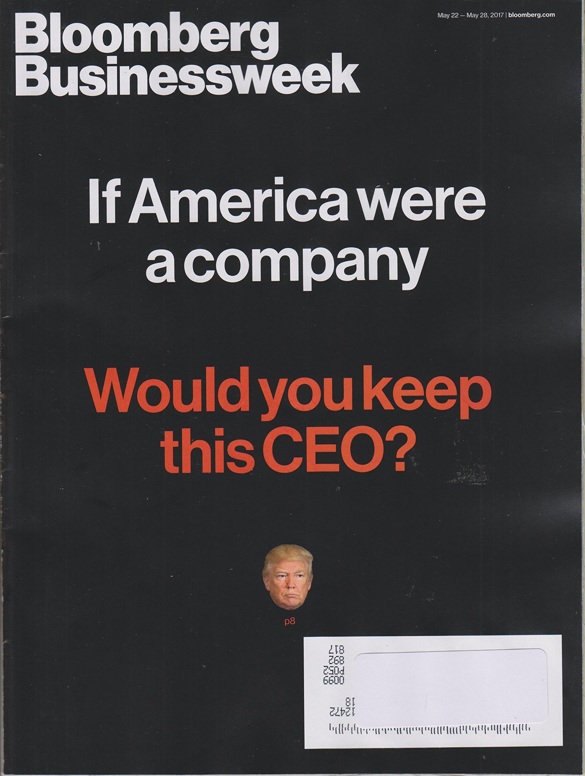 Download Bloomberg Businessweek May 22-28, 2017 If America Were a Company Would You Keep This (Donald Trump) CEO? pdf