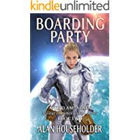 Boarding Party: The Boarding of the USS Invicta (Astrid Amundsen Military Science Fiction Series Book 2)
