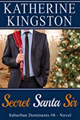 Secret Santa Sir (Suburban Dominants Book 6) Kindle Edition