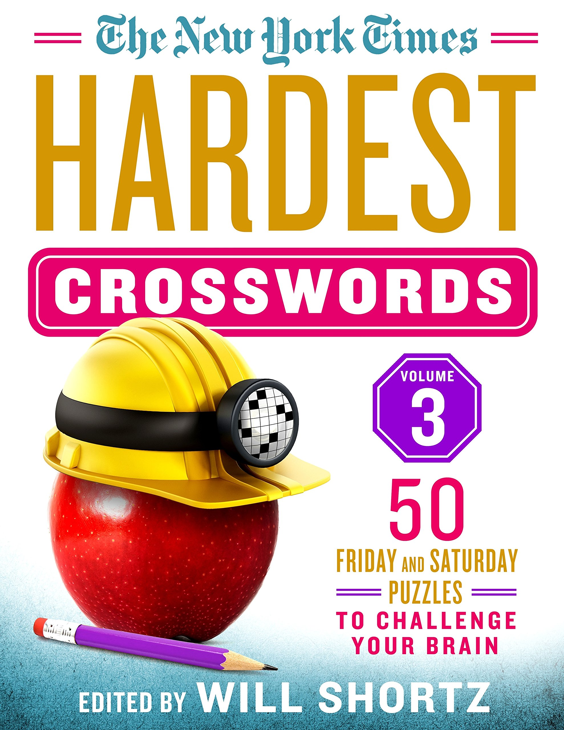 Read Online The New York Times Hardest Crosswords Volume 3: 50 Friday and Saturday Puzzles to Challenge Your Brain ebook