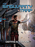The Singularity Trap (English Edition)