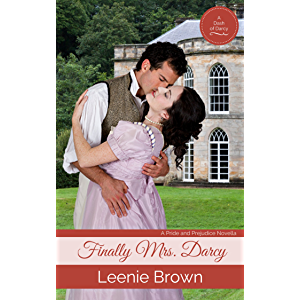 Finally Mrs. Darcy (Dash of Darcy and Companions Collection Book 1)