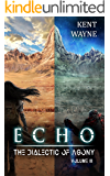 Echo Volume 3:  The Dialectic of Agony
