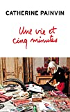 Une vie et cinq minutes