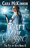 A Theft of Magic (The Fay of Skye Book 2)