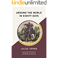 Around the World in Eighty Days (AmazonClassics Edition)