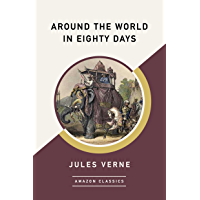 Around the World in Eighty Days (AmazonClassics Edition) (English Edition)