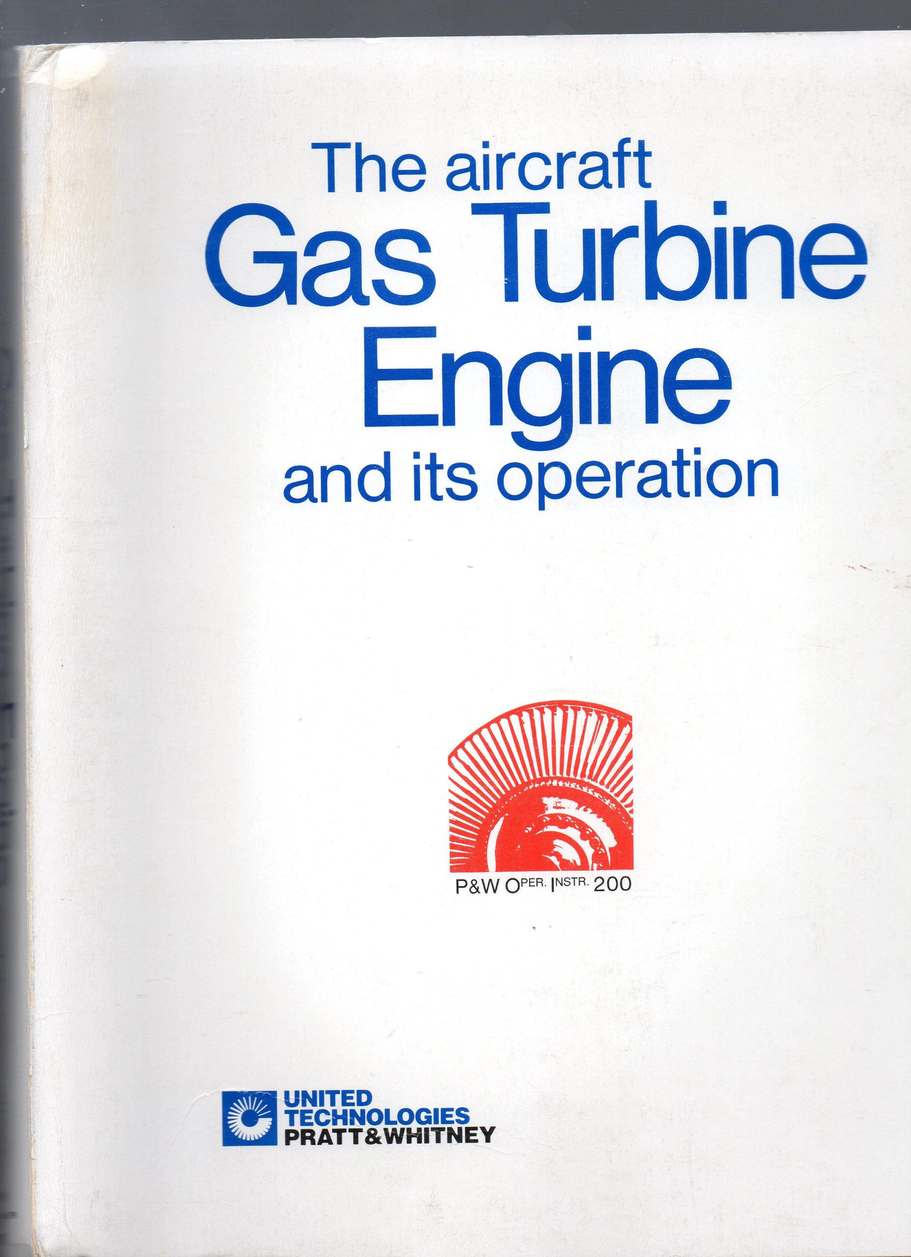 The Aircraft Gas Turbine Engine and Its Operation United