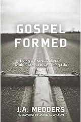 Gospel Formed Kindle Edition