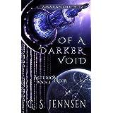 Of A Darker Void: Asterion Noir Book 2 (Amaranthe 12)