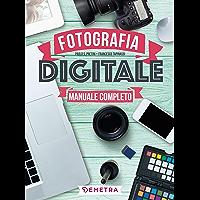Fotografia digitale: il manuale completo