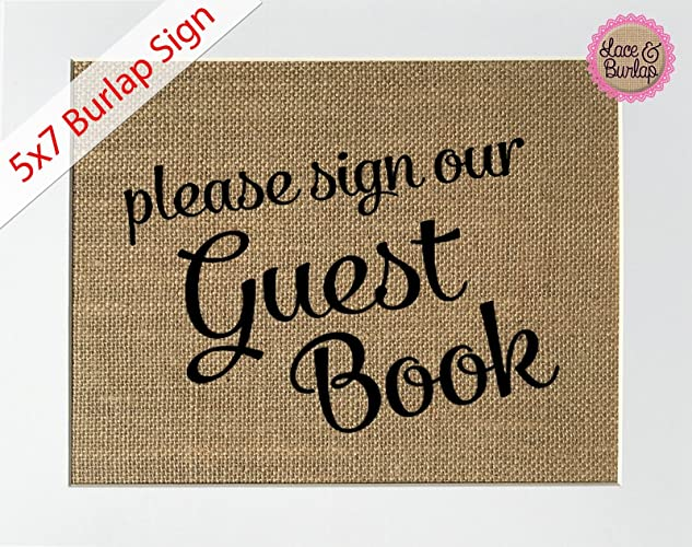 3901b941deb7b 5x7 UNFRAMED Please Sign Our Guest Book / Burlap Print Sign / Guestbook  Sign Rustic Shabby Chic Vintage Wedding Decor Sign