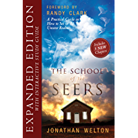 The School of Seers Expanded Edition: A Practical Guide on How to See in The Unseen Realm
