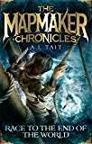 Race To The End Of The World (The Mapmaker Chronicles)