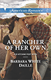 A Rancher of Her Own: A Single Dad Romance (The Hitching Post Hotel Book 2)