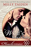 The Wolf's Royal Baby: Paranormal Shifter Romance: Howls Romance (English Edition)