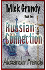 The Russian Connection: Mick Grundy Book 2 Kindle Edition