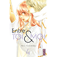 Entre toi et moi - Tome 4 (French Edition)