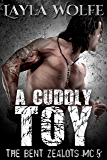 A Cuddly Toy (gay biker MC erotic romance) (The Bent Zealots MC Book 5)