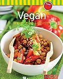 Vegan: Bewusst essen & genießen: Unsere 100 besten Rezepte in einem Kochbuch