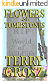 Flowers and Tombstones of a Conservation Officer: Struggles Won and Lost (Volume II)