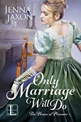 Only Marriage Will Do (The House of Pleasure Book 2) Kindle Edition