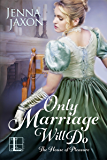 Only Marriage Will Do (The House of Pleasure)
