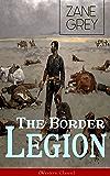 The Border Legion (Western Classic): Wild West Adventure