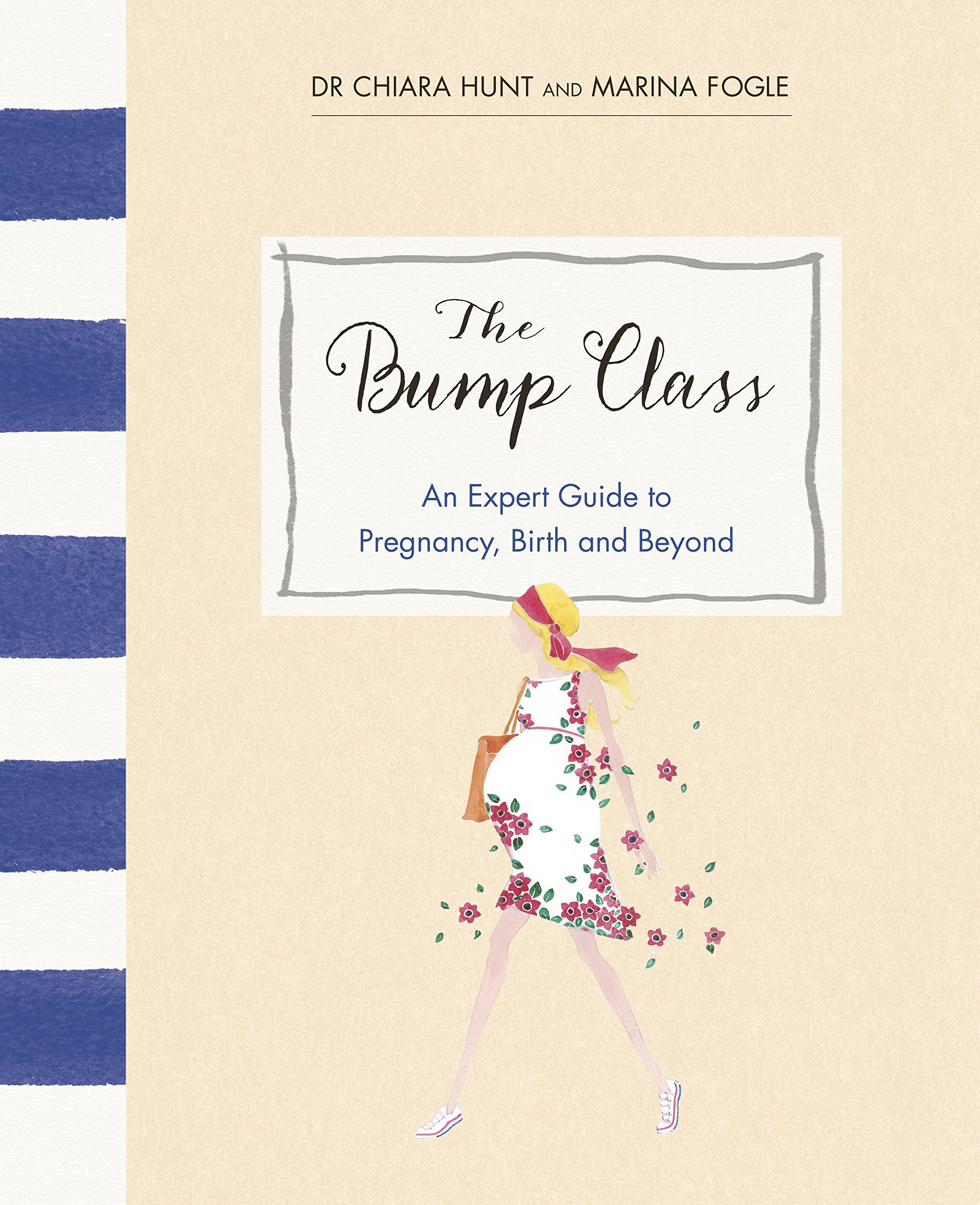 The Bump Class: An Expert Guide to Pregnancy, Birth and Beyond ebook