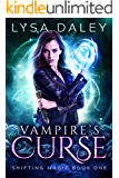 Vampire's Curse: Shifting Magic Book One