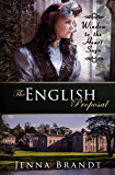 The English Proposal: Christian Victorian Era Historical (Window to the Heart Saga Book 1)
