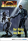 Maddrax 468 - Science-Fiction-Serie: Der König von Novis (German Edition)