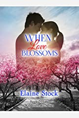 When Love Blossoms: Book 2 of the Kindred Lake Series Kindle Edition