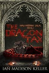 The Dragon Tax (Dragonsbane Saga Book 1) Kindle Edition