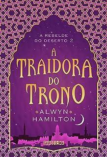 Traidora do Trono, A - Vol.2 - Serie A Rebelde do Deserto